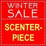 SCENTERPIECE SALE